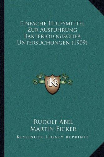 Einfache Hulfsmittel Zur Ausfuhrung Bakteriologischer Untersuchungen (1909) (German Edition) ebook