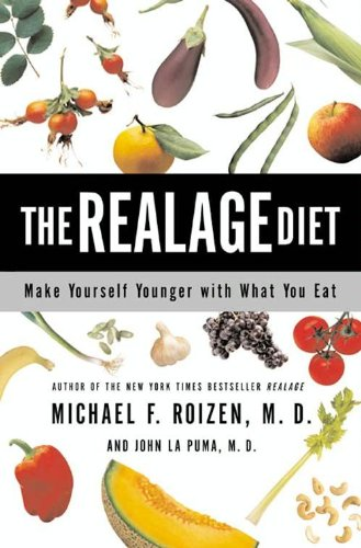 The RealAge Diet : Make Yourself Younger with What You Eat