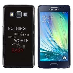 Be Good Phone Accessory // Dura Cáscara cubierta Protectora Caso Carcasa Funda de Protección para Samsung Galaxy A3 SM-A300 // Nothing Comes Easy