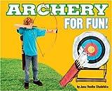 Archery for Fun!, Jana Voelke Studelska, 0756533902
