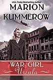 War Girl Ursula: A bittersweet novel of WWII (War Girls Book 1)
