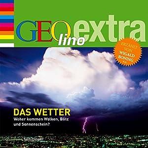 Das Wetter. Woher kommen Wolken, Blitz und Sonnenschein (GEOlino extra Hör-Bibliothek) Hörbuch