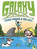 Drake Makes a Splash! (Galaxy Zack)