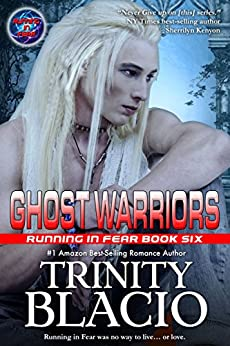 Ghost Warriors : Book Six of the Running in Fear Series by [Blacio, Trinity ]