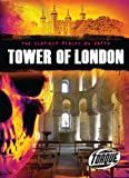 Tower of London (Torque Books) (The Scariest Places on Earth)