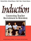 Induction: Connecting Teacher Recruitment to Retention