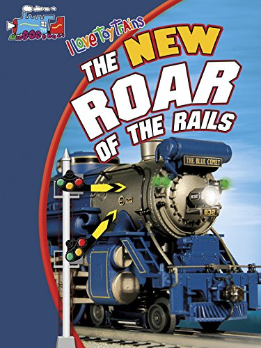 (I Love Toy Trains - The New Roar of the Rails)