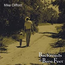 Backroads in Bare Feet by Mike Clifford (2013-08-03)