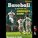 Baseball: A History of America's Game Audiobook by Benjamin G. Rader Narrated by Joe Barrett