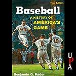 Baseball: A History of America's Game | Benjamin G. Rader