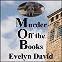 Murder Off the Books: Sullivan Investigations Mystery Series Audiobook by Evelyn David Narrated by Kevin Giffin