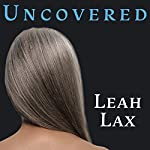 Uncovered: How I Left Hasidic Life and Finally Came Home | Leah Lax