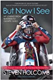 But Now I See, Steven Holcomb, 1939529859