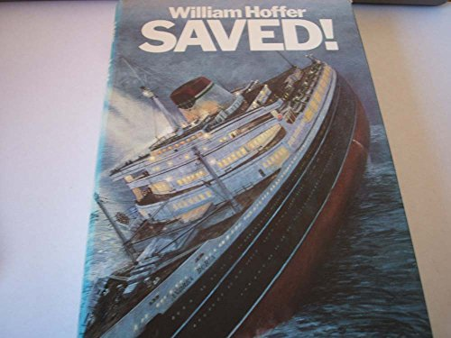 Saved!: The story of the Andrea Doria, the greatest sea rescue in history