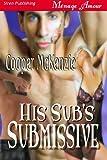 His Sub's Submissive [Club Esoteria 1] (Siren Publishing Menage Amour)