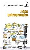 J'ose entreprendre ! (Poche) (French Edition)
