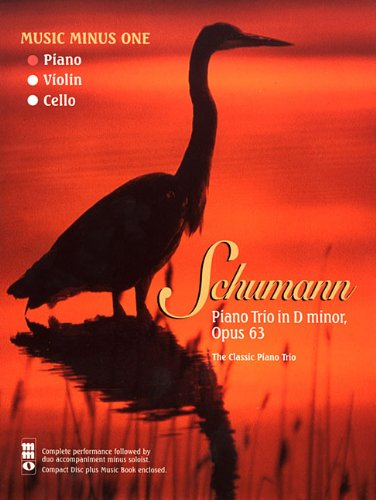 Download Schumann Piano Trio No. 1 In D Minor, Op. 63 (Music Minus One (Numbered)) PDF Text fb2 book