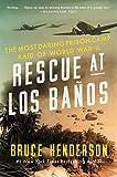Rescue at Los Baños: The Most Daring Prison Camp