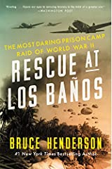 Rescue at Los Baños: The Most Daring Prison Camp Raid of World War II Paperback