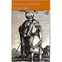 Mahomet et son œuvre (French Edition)