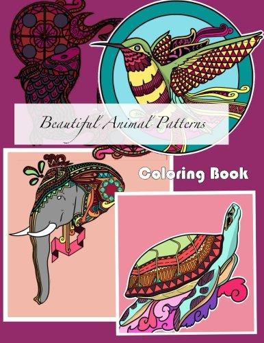 Beautiful Animal Patterns Coloring Book (Beautiful Patterns & Designs Adult Coloring Books) (Volume 43)