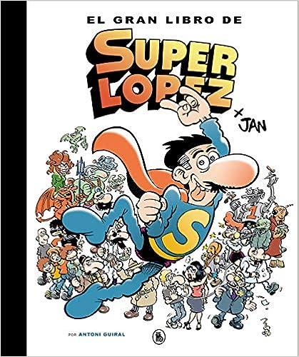 El Gran Libro De Superlópez por Antoni Guiral epub