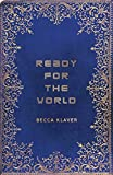 "Becca Klaver, ""Ready for the World"" (Black Lawrence Press, 2020)"