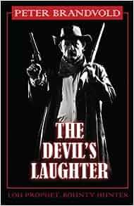 The Devils Laughter Lou Prophet Bounty Hunter Peter border=