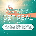 Get Real: 7 Days to Finding Your True Self, Unlimited Confidence and Unconditional Happiness | Samantha Redgrave-Hogg,Nicola Haslett