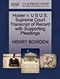 Hosier V. U S U. S. Supreme Court Transcript of Record with Supporting Pleadings, Henry Bowden, 1270074040