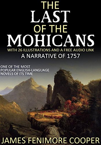 - The Last of the Mohicans - A Narrative of 1757: With 26 Illustrations and a Free Audio Link.