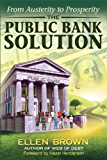 The Public Bank Solution: From Austerity to Prosperity (English Edition)