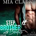 Stepbrother with Benefits 12 (Second Season) Audiobook by Mia Clark Narrated by CJ Bloom, James Cavenaugh