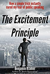 The Excitement Principle - How a simple trick instantly cured my fear of public speaking (English Edition)