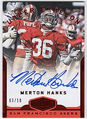 d5450ca9e56 Merton Hanks 2018 Panini Plates & Patches Upper Echelon Red Parallel On  Card Auto Serial #03/10 San Francisco 49ers Autograph