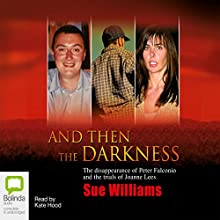 And Then the Darkness Audiobook by Sue Williams Narrated by Kate Hood