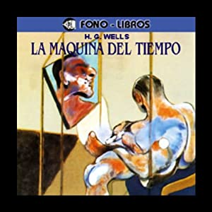 La Maquina del Tiempo [The Time Machine] Audiobook