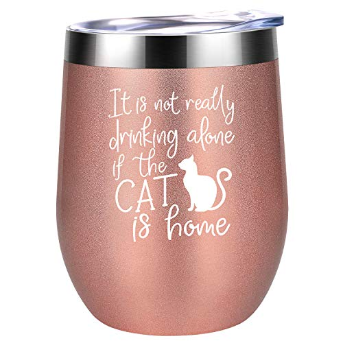 It's Not Drinking Alone If The Cat Is Home | Cat Gifts for Women | Novelty Cat Themed Birthday Gifts for Cat Lovers, Cat Mom, Cat Lady, Cat Owner, Mother, Grandma, Wife, Friends | Coolife Wine Tumbler