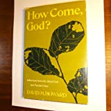 How Come, God?, David M. Howard, 0879810106