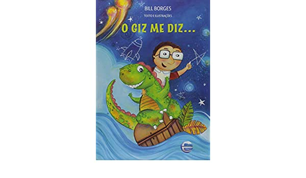 O giz me diz...: Bill Borges: 9788584150878: Amazon.com: Books