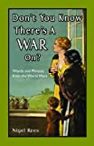 Don't You Know There's a War On?, Nigel Rees, 1906388997