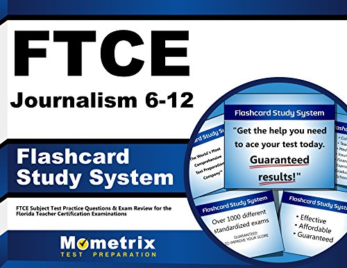 FTCE Journalism 6-12 Flashcard Study System: FTCE Test Practice Questions & Exam Review for the Florida Teacher Certification Examinations (Cards)