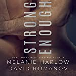 Strong Enough | Melanie Harlow,David Romanov