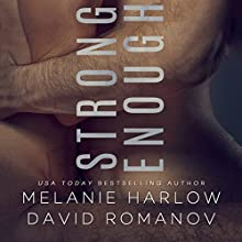Strong Enough Audiobook by Melanie Harlow, David Romanov Narrated by Joel Leslie, Bruce Cullen