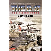 The B-17: The Flying Forts