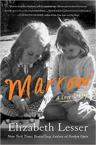 Marrow: A Love Story: Elizabeth Lesser: 9780062367631