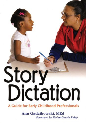 Story Dictation: A Guide for Early Childhood Professionals by Gadzikowski Ann (2007-09-01) Paperback