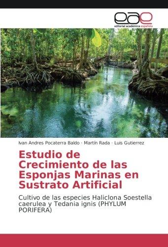 Estudio de Crecimiento de las Esponjas Marinas en Sustrato Artificial: Cultivo de las especies Haliclona Soestella caerulea y...