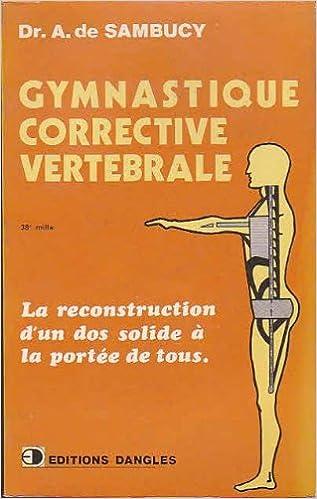 En ligne téléchargement gratuit Gymnastique corrective vertebrale : musculation des dos faibles, mouvements interdits aux rhumatisan epub pdf