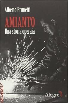 Libros Descargar Amianto. Una Storia Operaia Documentos PDF